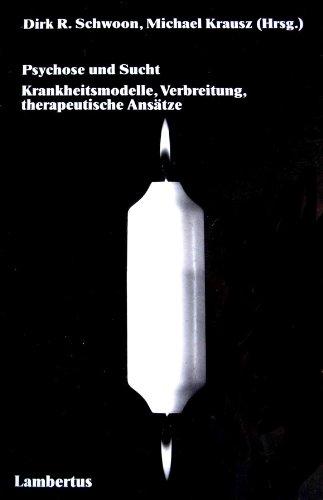 9783784106250: Psychose und Sucht. Krankheitsmodelle, Verbreitung, therapeutische Ansätze