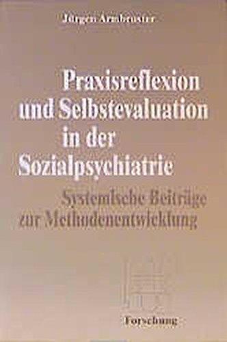 9783784110479: Praxisreflexion und Selbstevaluation in der Sozialpsychiatrie. Systemische Beiträge zur Methodenentwicklung.