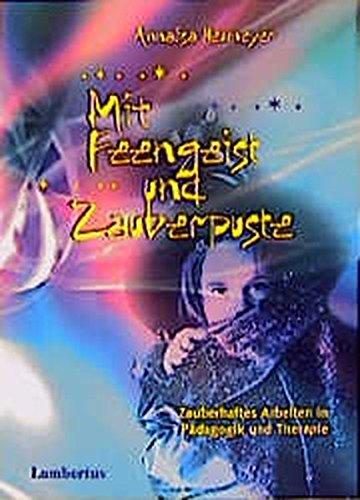 9783784113029: Mit Feengeist und Zauberpuste: Zauberhaftes Arbeiten in P�dagogik und Therapie
