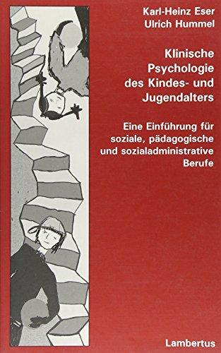 9783784114866: Klinische Psychologie des Kindes- und Jugendalters: Eine Einf�hrung f�r soziale, p�dagogische und sozialadministrative Berufe