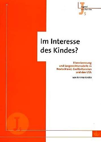 9783784117331: Im Interesse des Kindes?: Elterntrennung und Sorgerechtsmodelle in Deutschland, Großbritannien und den USA