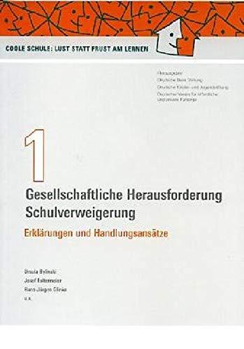 9783784117591: Gesellschaftliche Herausforderung Schulverweigerung: Erkl�rungen und Handlungsans�tze Materialband 1