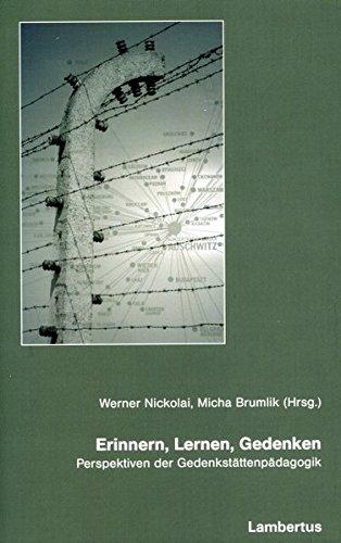 9783784117768: Erinnern, Lernen, Gedenken: Perspektiven der Gedenkst�ttenp�dagogik