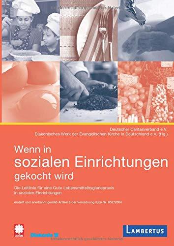 9783784117881: Wenn in sozialen Einrichtungen gekocht wird: Leitlinie für eine gute Lebensmittelhygienepraxis in sozialen Einrichtungen - erstellt und anerkannt ... (EG) über Lebensmittelhygiene Nr. 852/2004