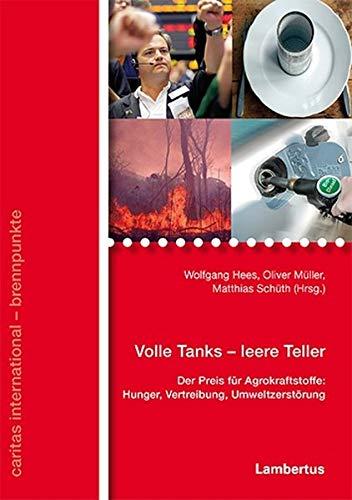 9783784117911: Volle Tanks - leere Teller: Der Preis für Biokraftstoffe: Hunger, Vertreibung, Umweltzerstörung