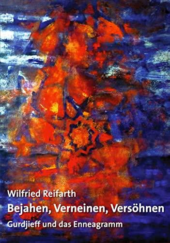 9783784123974: Bejahen, Verneinen, Versöhnen: Gurdjieff und das Enneagramm