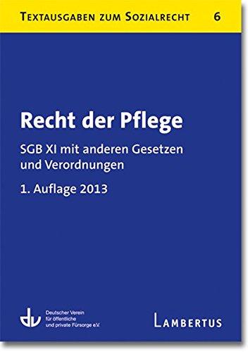 9783784124162: Recht der Pflege: SGB XI mit anderen Gesetzen und Verordnungen