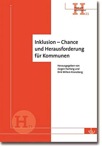 9783784127125: Inklusion - Chance und Herausforderung f�r Kommunen: Aus der Reihe Hand- und Arbeitsb�cher (H 21)