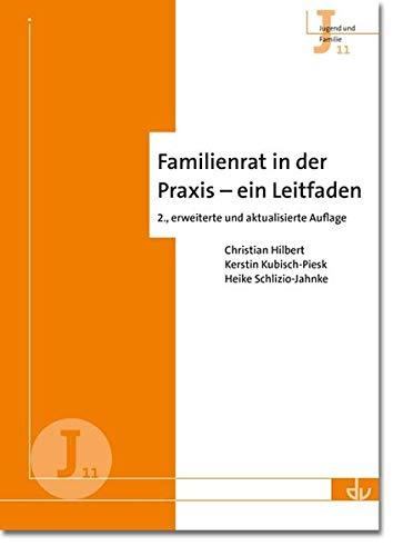Familienrat in der Praxis - ein Leitfaden: Hilbert, Christian