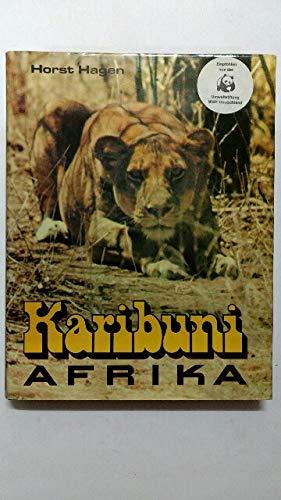 Karibuni Afrika. Über das Leben afrikanischer Tiere: Horst Hagen