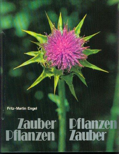 Zauberpflanzen - Pflanzenzauber.: Engel, Fritz-Martin: