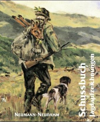 9783784203843: Schußbuch, Jagdaufzeichnungen