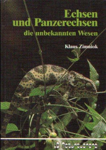 9783784204017: Echsen und Panzerechsen, die unbekannten Wesen. In der Kulturgeschichte, in der freien Natur und im Terrarium.