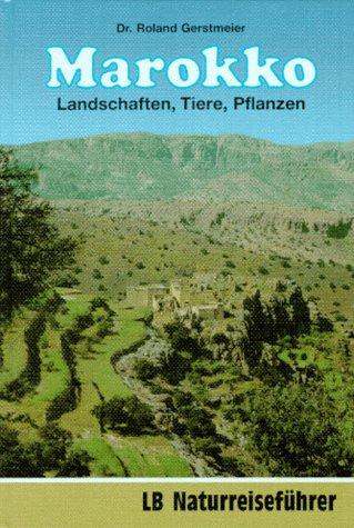 9783784204413: Marokko - Landschaften, Tiere, Pflanzen