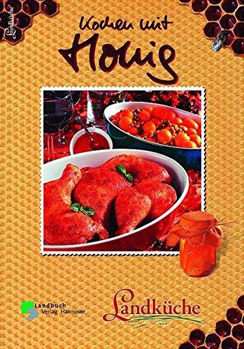 9783784206547: Kochen mit Honig. Landküche