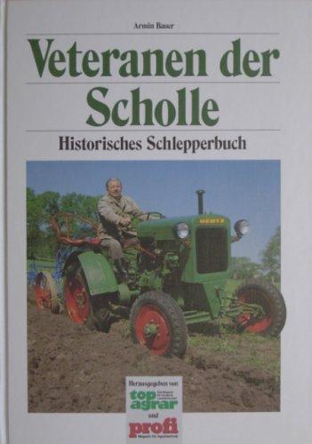 9783784313481: Veteranen der Scholle. Historisches Schlepperbuch