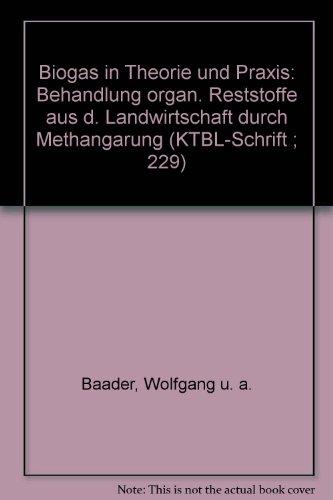 KTBL Schrift 229: Biogas in Theorie und: Wolfgang u.a. Baader