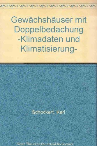 KTBL Schrift 236: Gewächshäuser mit Doppelbedachung. -: Schockert, Karl