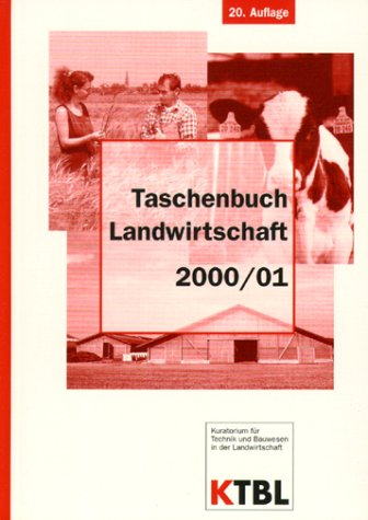 KTBL- Taschenbuch Landwirtschaft 2000/2001. Daten für die