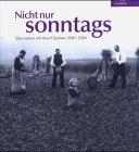 9783784332338: Nicht nur sonntags. (Bd. 1).