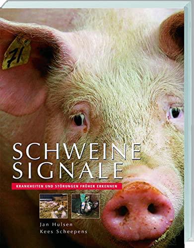 Schweinesignale: Praxisleitfaden für die tiergerechte Schweinehaltung [Paperback] Hulsen, Jan and ...
