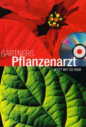 Gärtners Pflanzenarzt 2009: Zierpflanzen, Gehölze, Landschaftsbau von: H. Heddergott Theodor