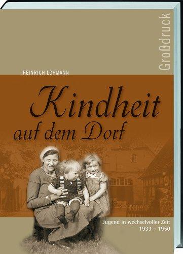 9783784350042: Kindheit auf dem Dorf. Großdruck: Jugend in wechselvoller Zeit 1933-1950