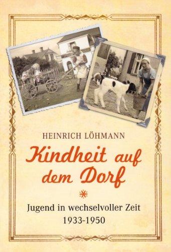 9783784350462: Kindheit auf dem Dorf: Jugend in wechselvollen Zeiten 1933-1950