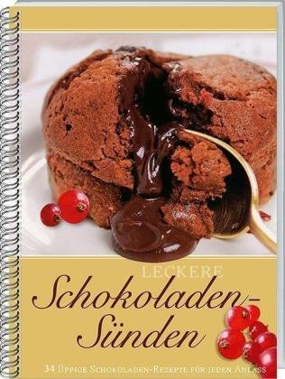 9783784350769: Leckere Schokoladen-S�nden: 34 �ppige Schokoladen-Rezepte f�r jeden Anlass