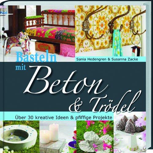 9783784352299: Basteln mit Beton & Trödel
