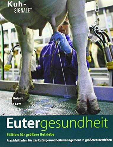 Eutergesundheit: Praxisleitfaden für das Eutergesundheitsmanagement in größeren: Hulsen, Jan, Lam,