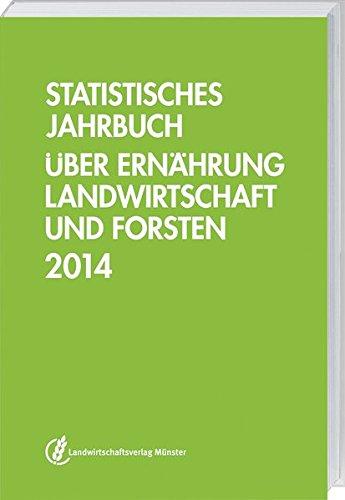 Statistisches Jahrbuch über Ernährung, Landwirtschaft und Forsten 2014