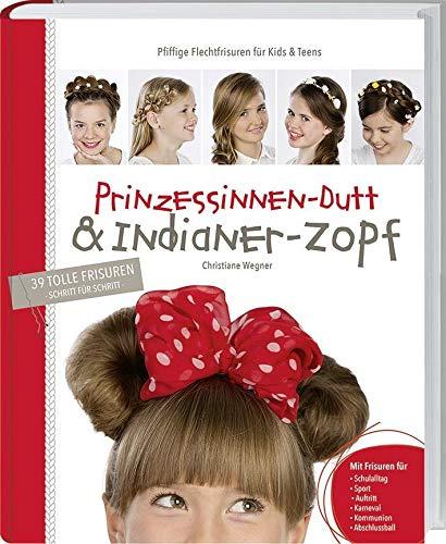 9783784353968: Prinzessinnen-Dutt & Indianer-Zopf