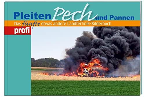 9783784353982: Pleiten, Pech und Pannen 5: Das fünfte, etwas andere Landtechnik-Bilderbuch.