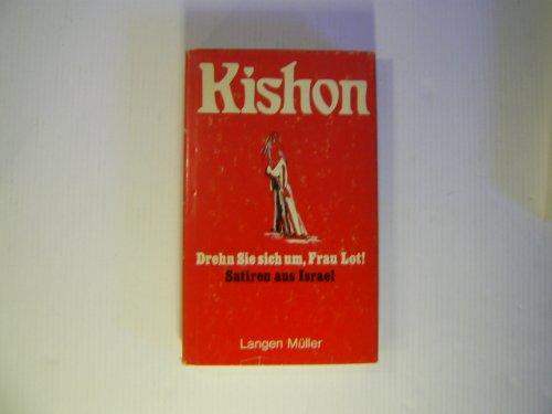 Drehn Sie sich um, Frau Lot! : KISHON, Ephraim