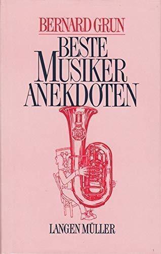 Bernard Grun's beste Musiker Anekdoten (German Edition) (9783784415291) by Grun, Bernard