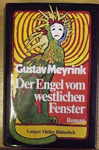 Der Engel vom westlichen Fenster: Roman (Langen-Müller-Bibliothek): Meyrink, Gustav