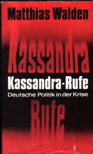 9783784416120: Kassandra-Rufe: Deutsche Politik in der Krise