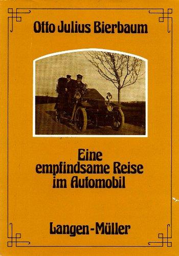 Eine empfindsame Reise im Automobil von Berlin: J. Bierbaum, Otto: