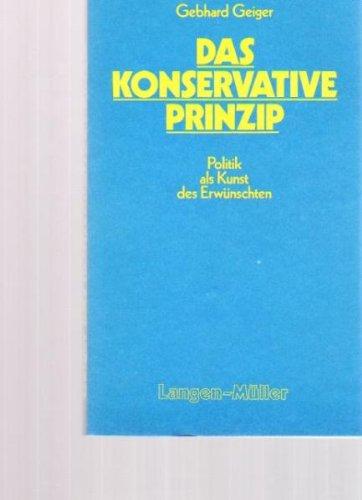 9783784417103: Das konservative Prinzip: Politik als Kunst d. Erwunschten (Langen-Muller Paperbacks) (German Edition)