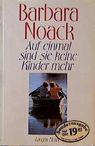 Auf einmal sind sie keine Kinder mehr: Barbara Noack