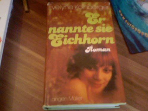 9783784417172: Er nannte sie Eichhorn: Roman
