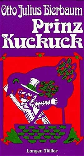 Prinz Kuckuck: Leben, Taten, Meinungen und Höllenfahrt: Otto Julius Bierbaum