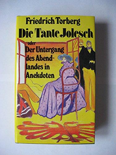 9783784418223: Die Tante Jolesch oder Der Untergang des Abendlands in Anekdoten