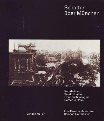 """Schatten über München. Wahrheit und Wirklichkeit in Lion Feuchtwangers Roman """"Erfolg..."""