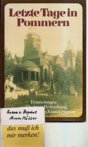 9783784420394: Letzte Tage in Pommern: Tagebücher, Erinnerungen und Dokumente der Vertreibung