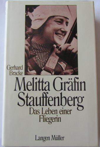 9783784423005: Melitta Gräfin Stauffenberg: Das Leben einer Fliegerin (German Edition)