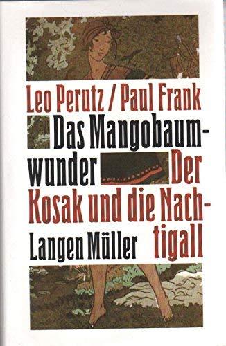 Das Mangobaumwunder. Der Kosak und die Nachtigall: Zwei Romane in einem Band