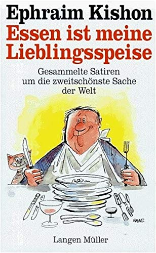 Essen Ist Meine Lieblingsspeise Gesammelte Satiren Um: Kishon, Ephraim