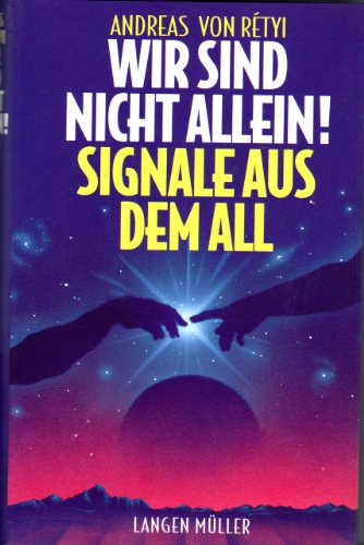 9783784424897: Wir sind nicht allein!: Signale aus dem All